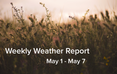 Weekly Weather Report May 1, 2017 – May 7, 2017