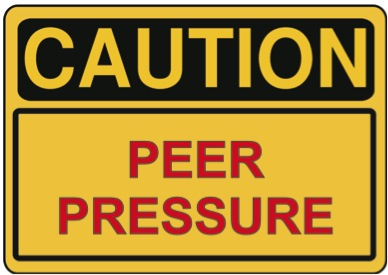 Under Pressure - peer pressure, that is