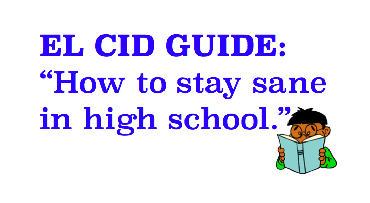 El Cid's Guide: How to Stay Sane in High School