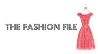 The Fashion File: Introduction