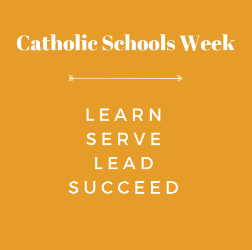 "This year's Catholic Schools Week slogan, ""Learn. Serve. Lead. Succeed."" encourages Catholic school students and administrators to take the initiative to spread Christ's teachings."