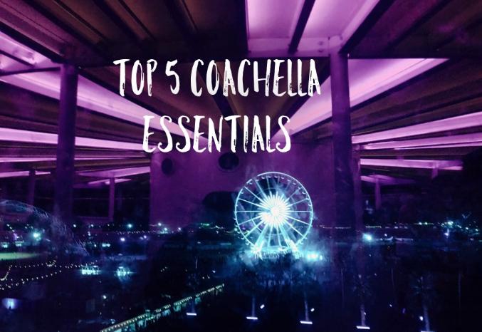 Top five Coachella essentials